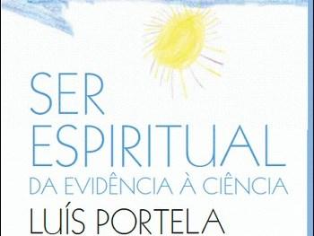 Ser espiritual – da evidência à ciência, livro de Luís Portela