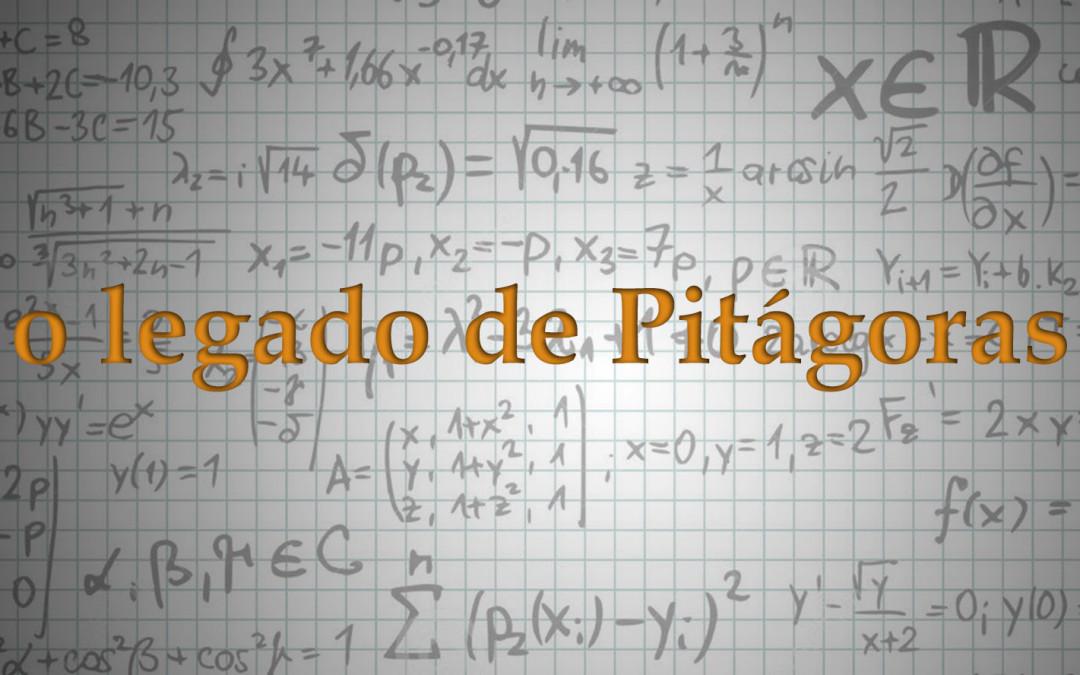 """Série """"O legado de Pitágoras"""""""