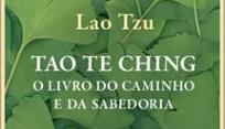 Tao Te Ching, O Livro do Caminho e da Sabedoria de Lao Tzé