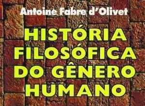 História Filosófica do Género Humano, livro de Antoine Fabre D'Olivet